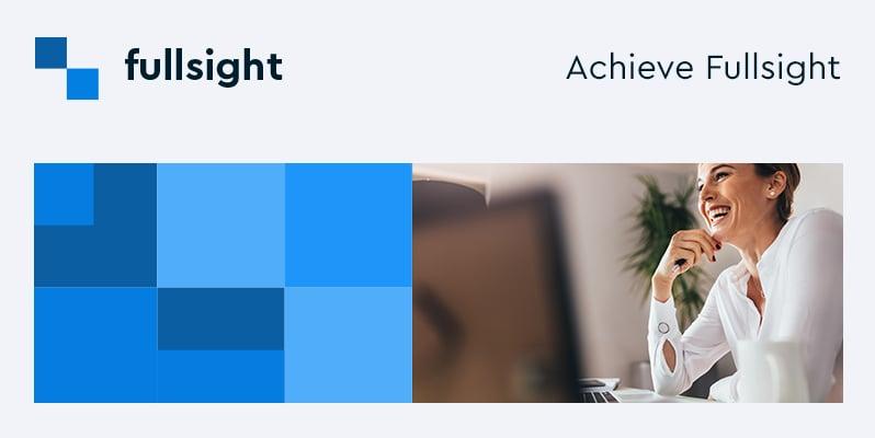 Achieve fullsight - download our eGuide